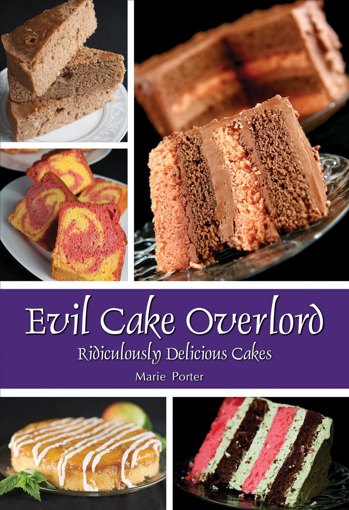 "Cover image for the ""Evil Cake Overlord"" cookbook.  A band of purple crosses the cover, which displays 5 different cakes."