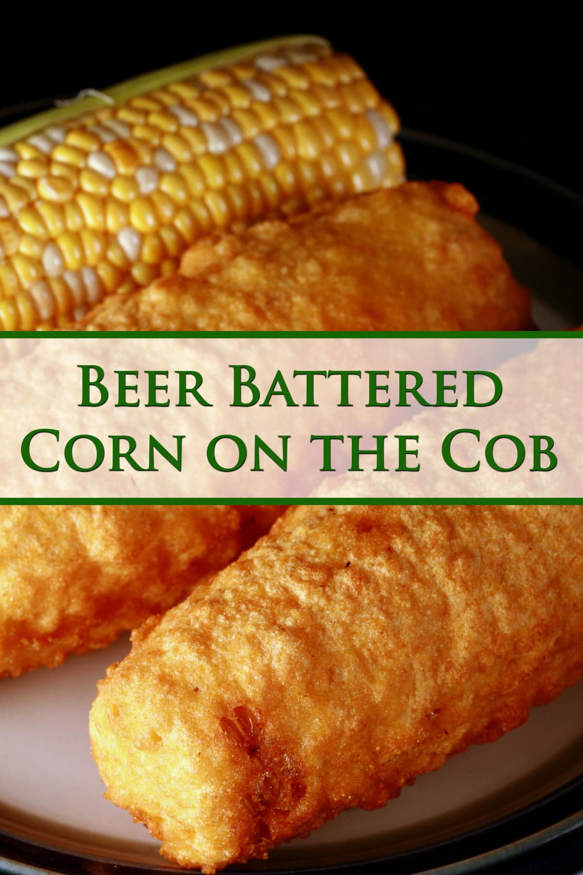 3 cobs of corn - 1 fresh, 2 battered and deep fried - are lined up on a plate.