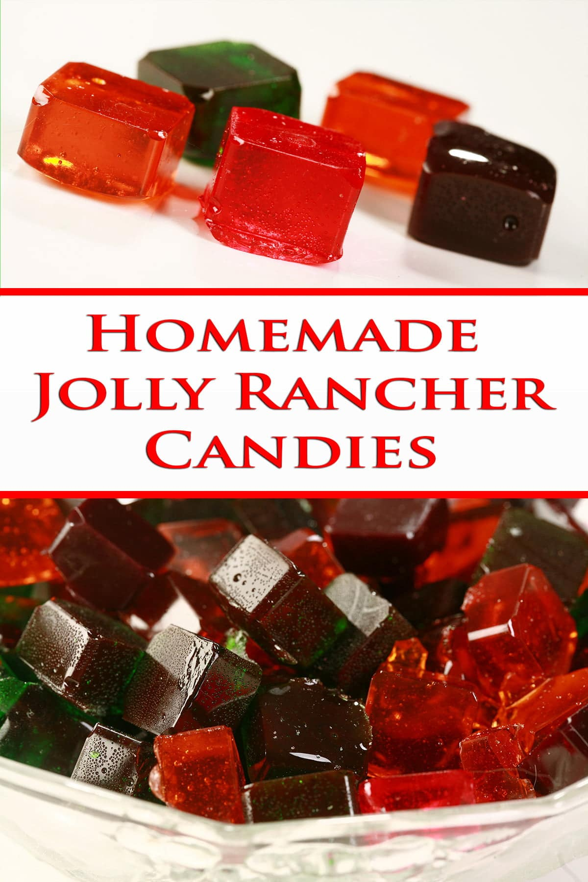 A two part compilation image. The top photo shows 5 squares of colourful hard candy, and the bottom image shows a bowl of the candies. Text saying Homemade Jolly Rancher Candies separates the two images..