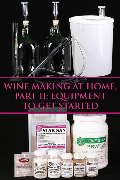 Wine Making at Home, Part II : Equipment