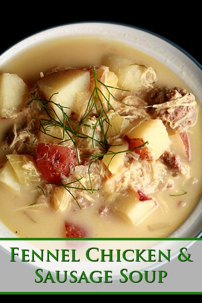 Fennel Chicken and Sausage Soup