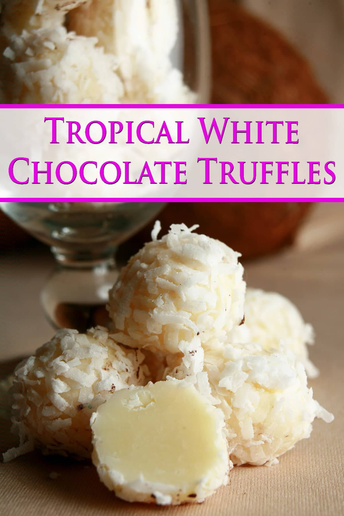 Several Tropical White Chocolate Truffles are piled at the base of a cocktail glass. More truffles are contaied within the glass.