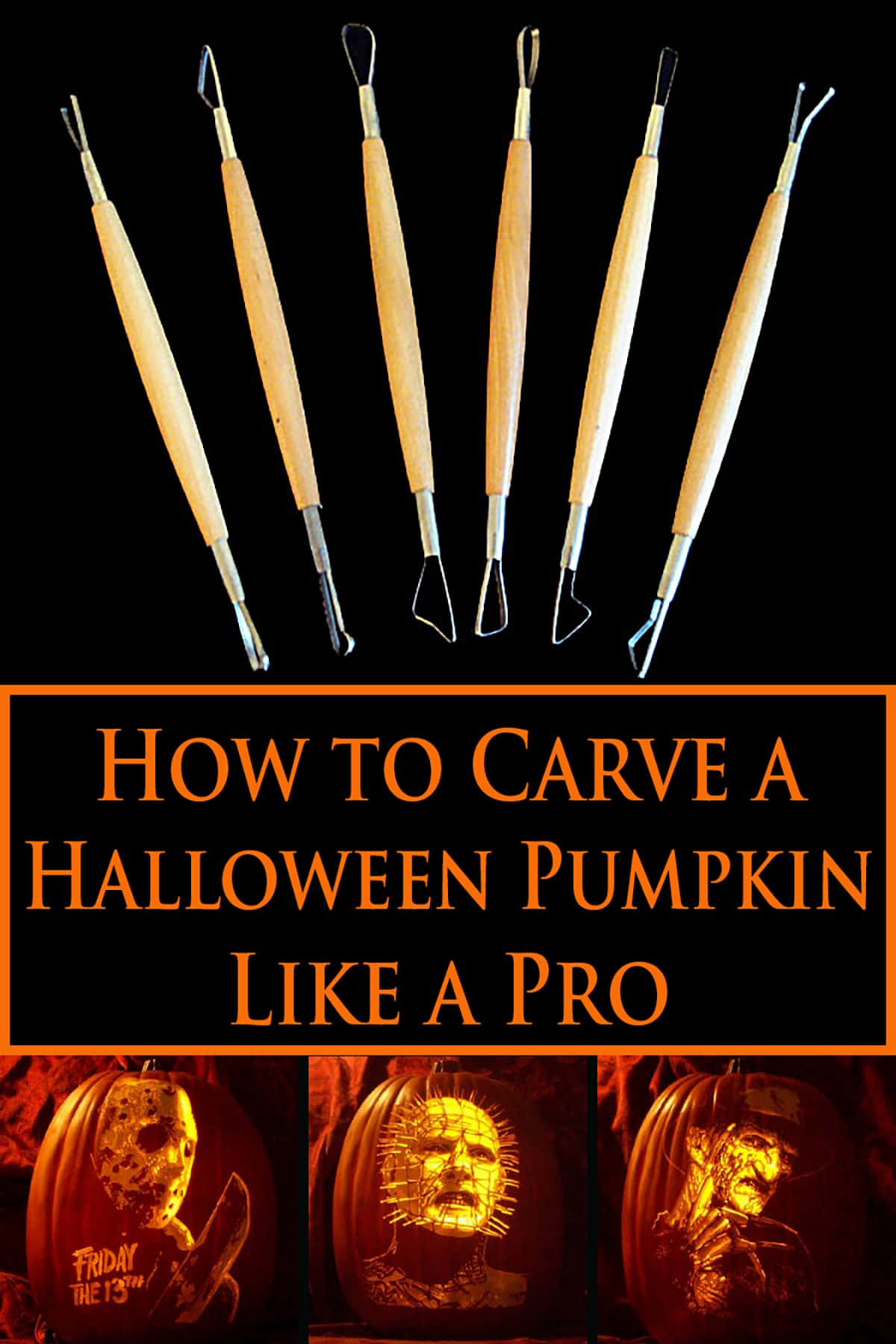 A set of pumpkin carving tools, 3 carved pumpkins, and How to Carve a Halloween Pumpkin Like a Pro in orange text.