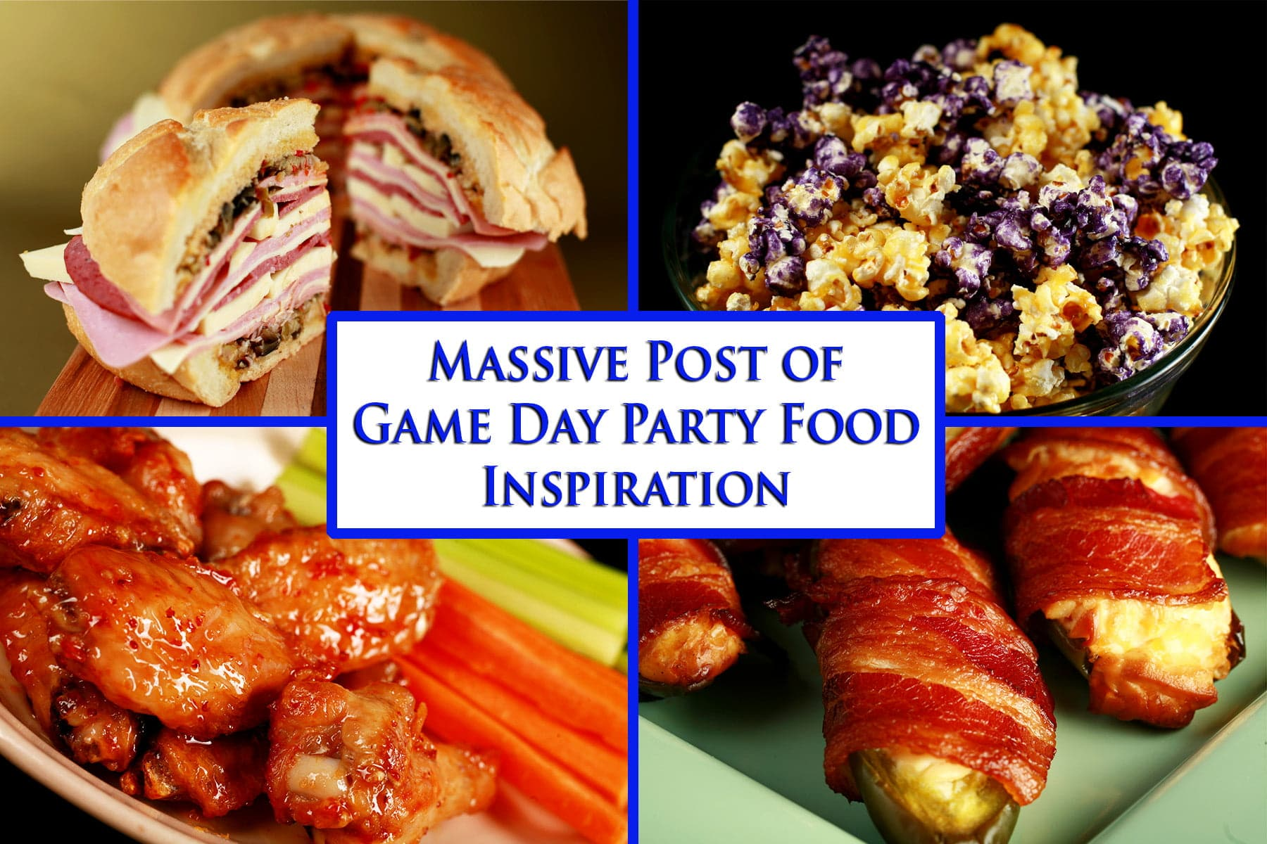 Compilation image featuring several photos of game day party foods.  Blue text overlay says Massive Post of Game Day Party Food Inspiration.
