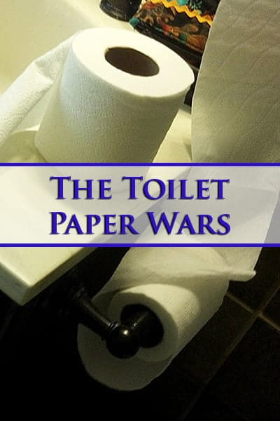 The Toilet Paper Wars.