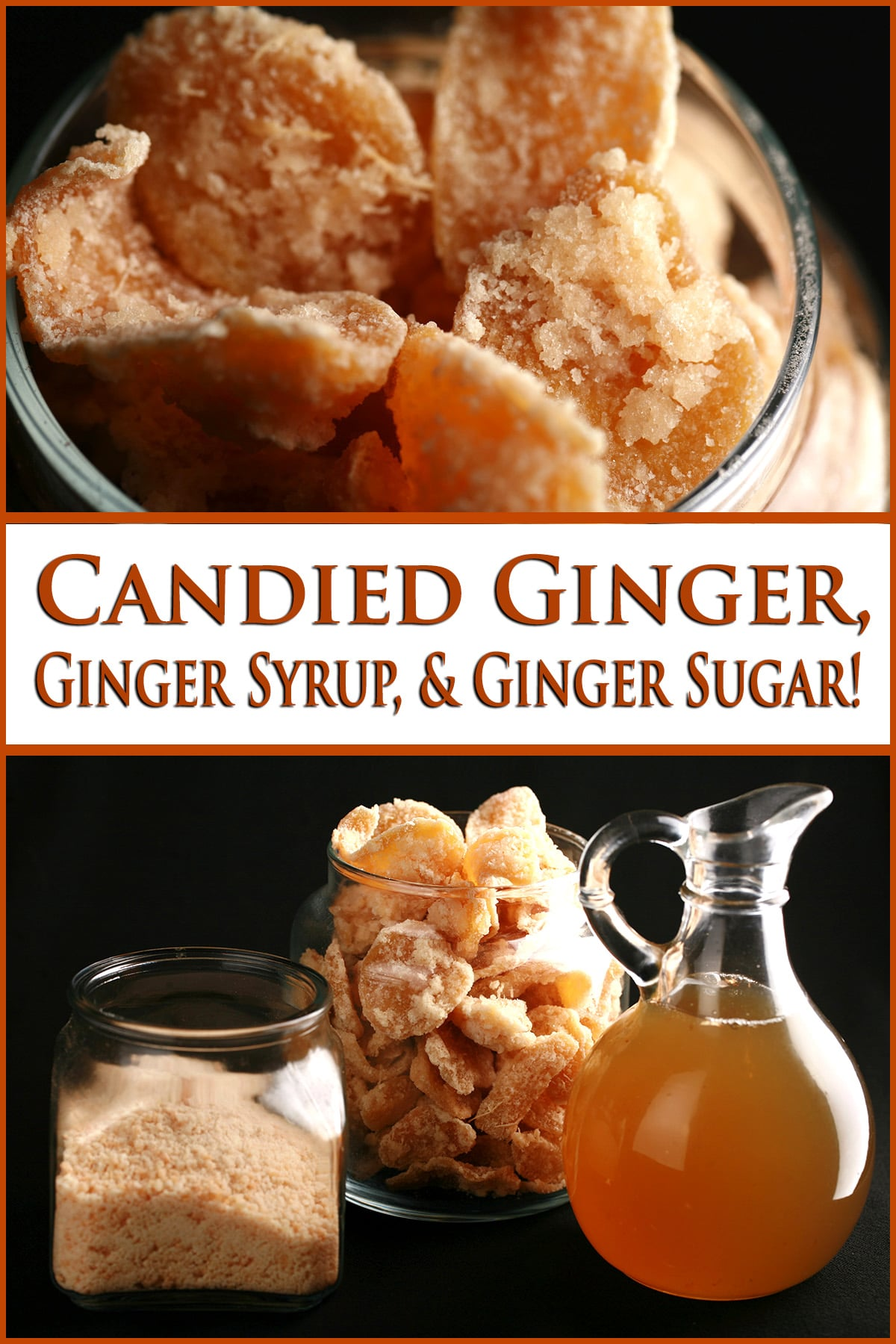 A glass jar of ginger sugar, a taller glass jar filled with crystallized ginger, and a small bottle of ginger syrup. Brown text overlay identifies these items.