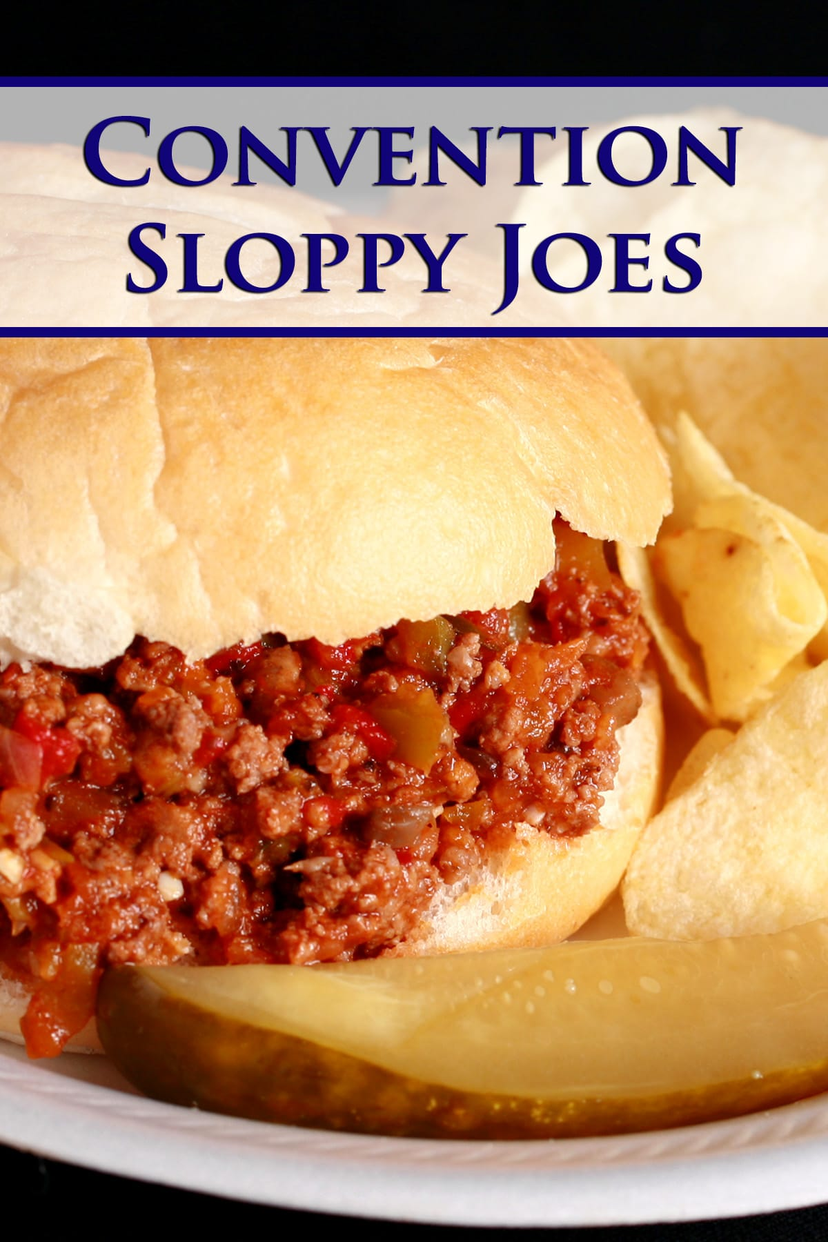 A Sloppy Joes sandwich on a paper plate, with chips and a pickle spear. Blue text overlay reads Convention Sloppy Joes.