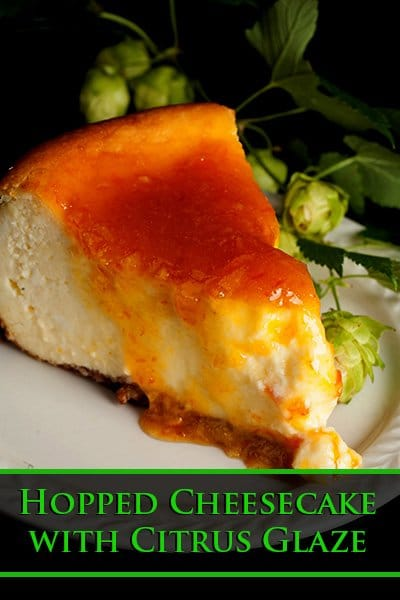 Hopped Cheesecake with Citrus Glaze
