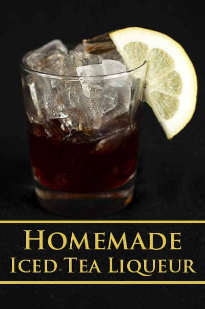 Homemade Iced Tea Liqueur