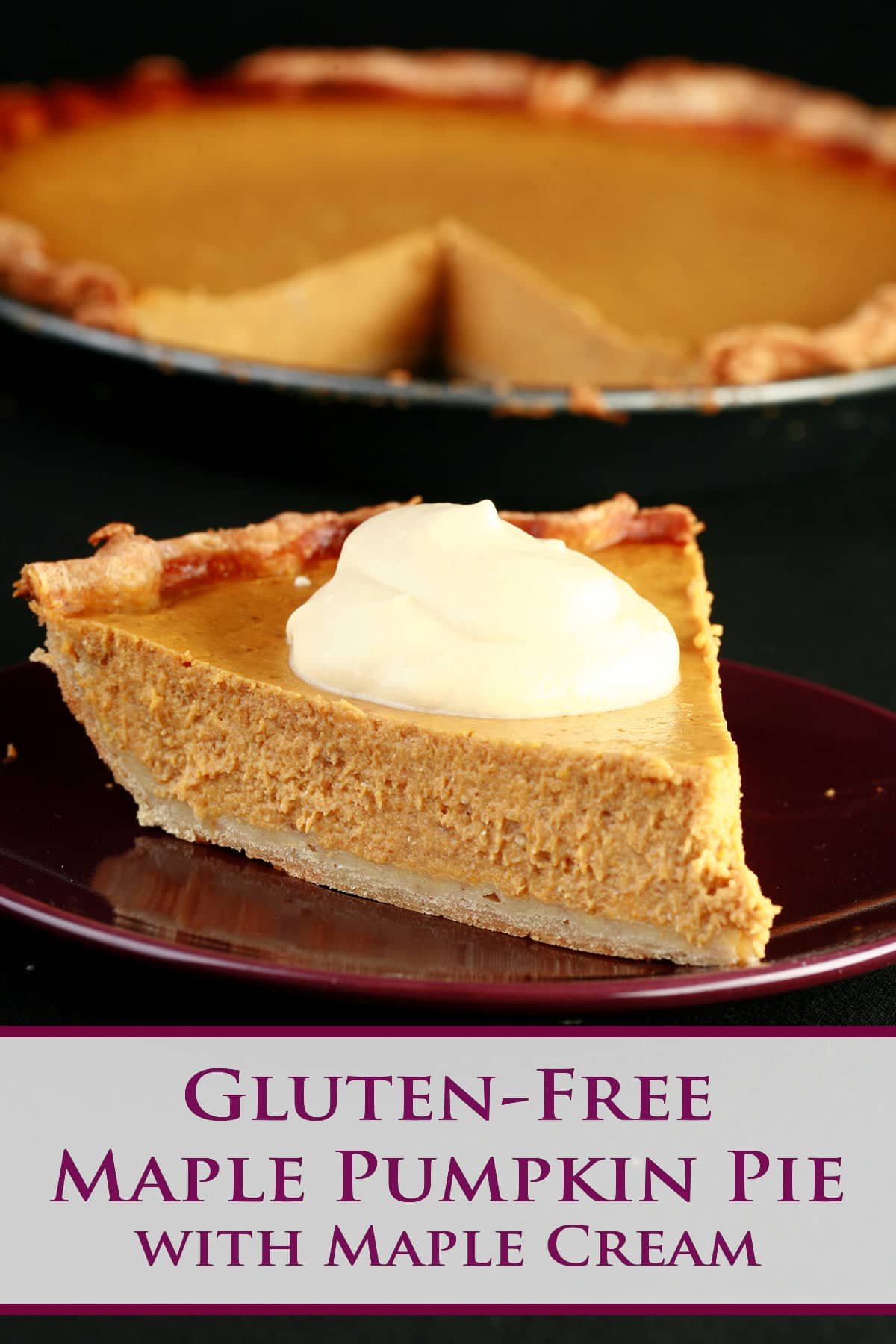 A pumpkin pie - topped with whipped cream - against a black background. Purple text overlay says gluten free maple pumpkin pie with maple cream.