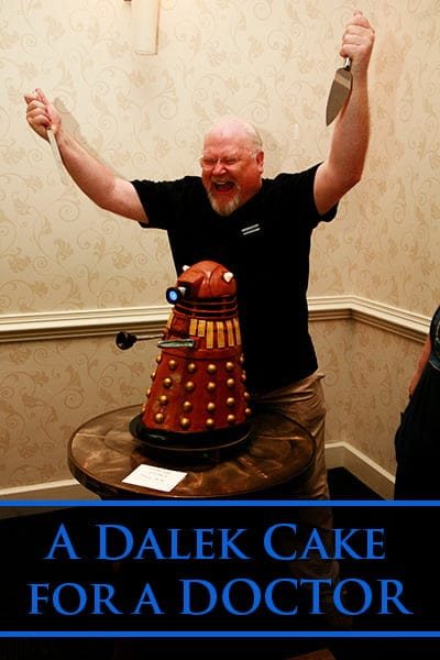Dalek Cake for a Doctor!