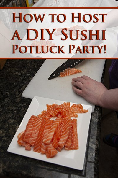 Potluck DIY Sushi Party!