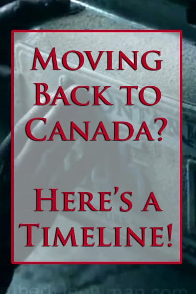 Moving Back to Canada? Here's a Timeline!