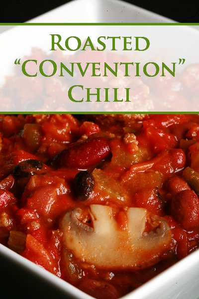 """Roasted """"Convention"""" Chili"""