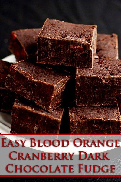 Easy Blood Orange Cranberry Dark Chocolate Fudge