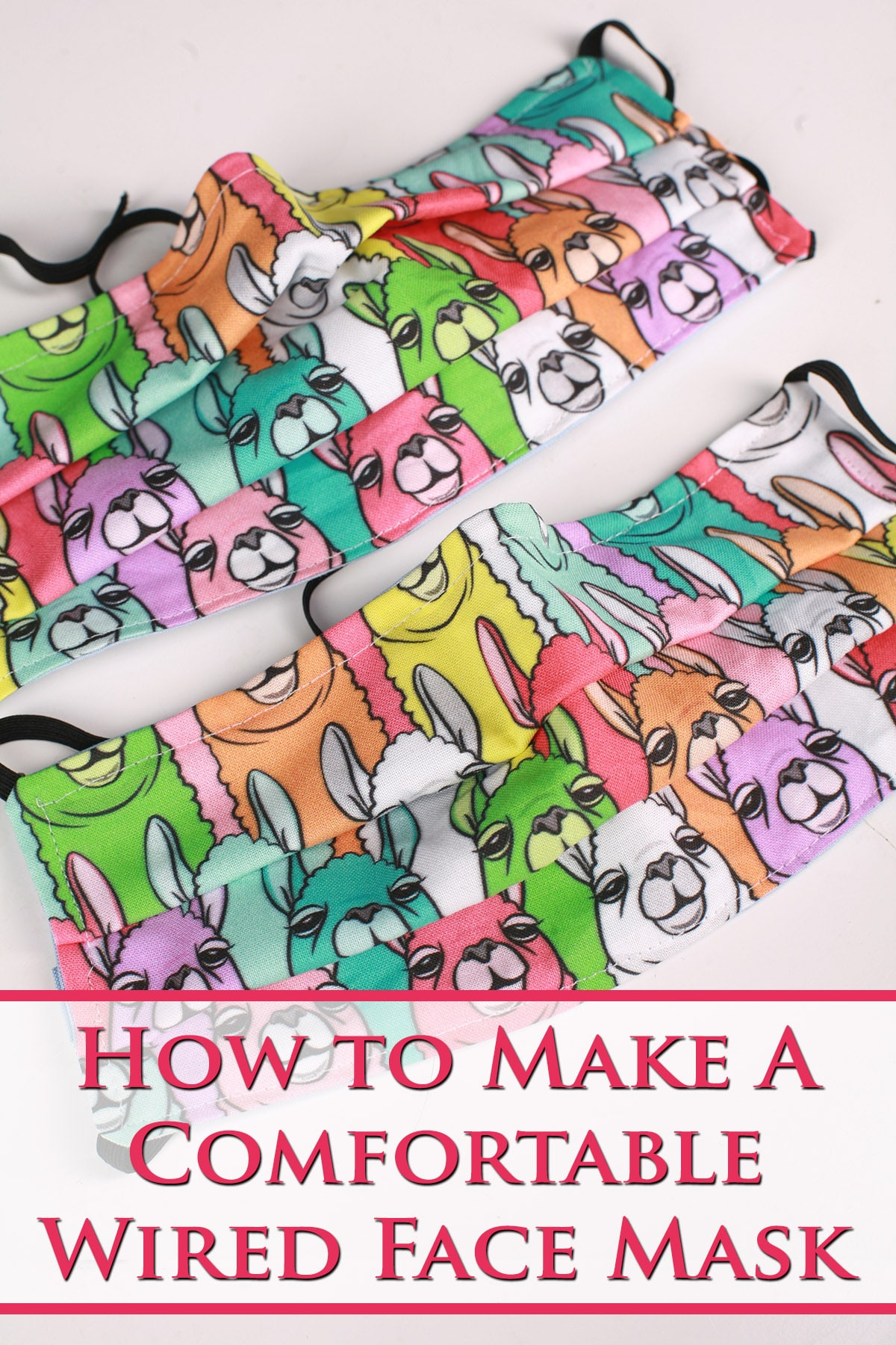 2 brightly coloured fabric face masks with a llamas design on them. Pink text says how to make a comfortable wired face mask.