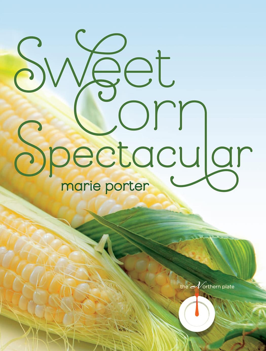 """Cover of """"Sweet Corn Spectacular"""" cookbook"""