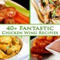 "4 images of chicken wing recipes, with ""40+ fantastic Chicken wing recipes"" overlaid in green text"