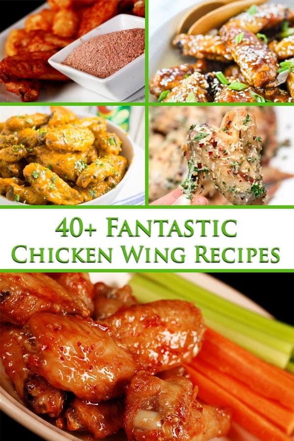 "5 images of chicken wing recipes, with ""40+ fantastic Chicken wing recipes"" overlaid in green text"